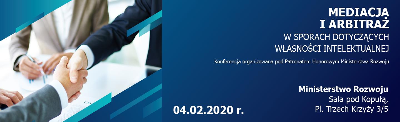 Mediacja i Arbitraż w sporach dotyczących własności intelektualnej – konferencja 04.02.2020